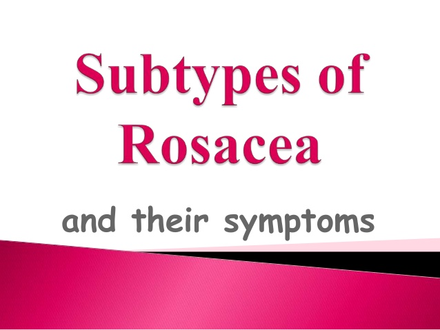 Subtypes of Rosacea