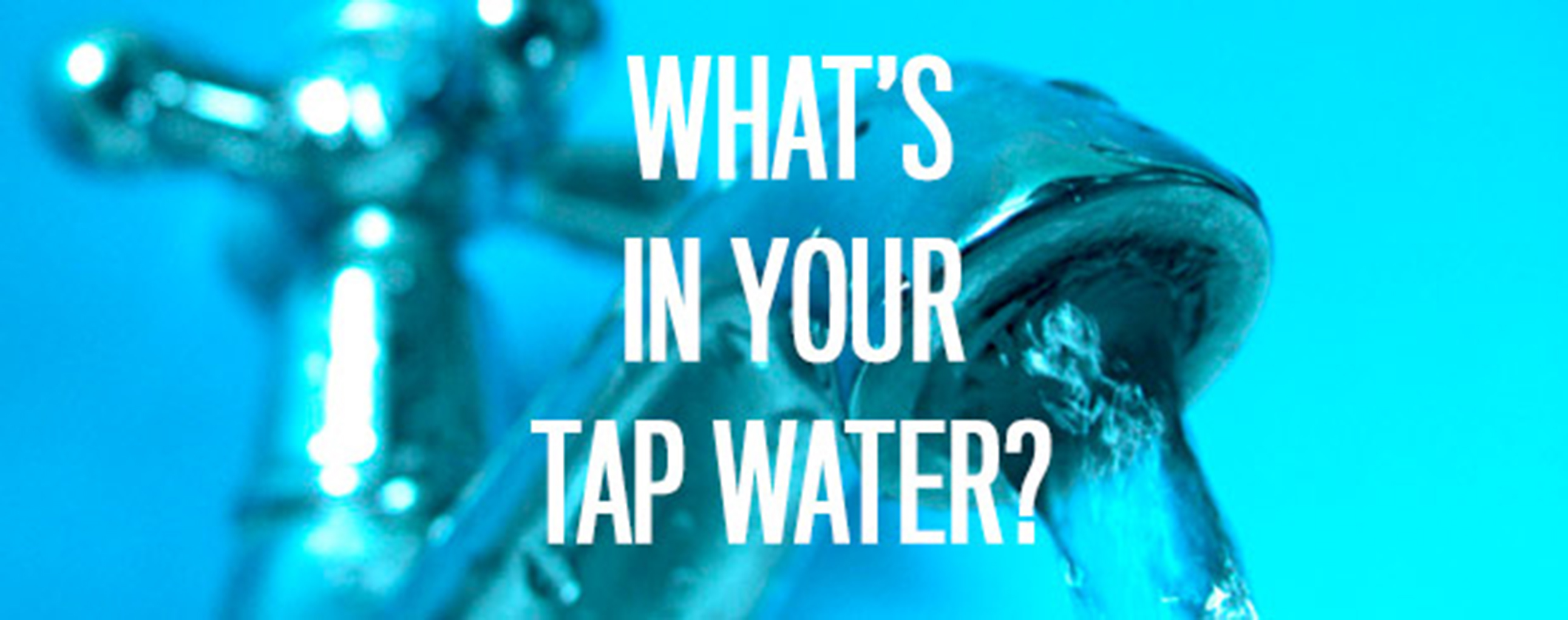what-in-your-tap-water